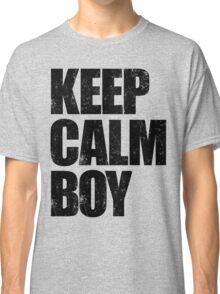 Keep Calm Boy (Black) Classic T-Shirt