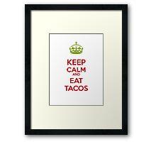 Keep Calm and eat Tacos Framed Print