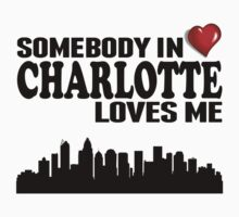 Somebody In Charlotte Loves Me Baby Tee
