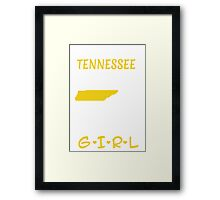 You Can Take This Girl Out Of Tennessee But You Can't Take Tennessee Out Of This Girl - Tshirts & Accessories Framed Print