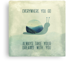 Always take your dreams with you Metal Print
