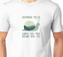 Always take your dreams with you Unisex T-Shirt