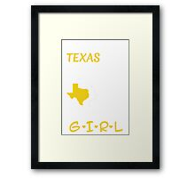 You Can Take This Girl Out Of Texas But You Can't Take Texas Out Of This Girl - Tshirts & Accessories Framed Print