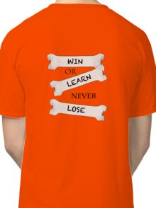 Win or Learn Classic T-Shirt
