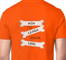 Win or Learn Unisex T-Shirt