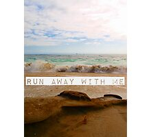Run Away With Me Photographic Print