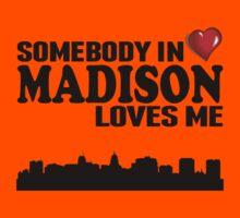 Somebody In Madison Loves Me Kids Tee