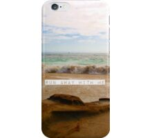 Run Away With Me iPhone Case/Skin