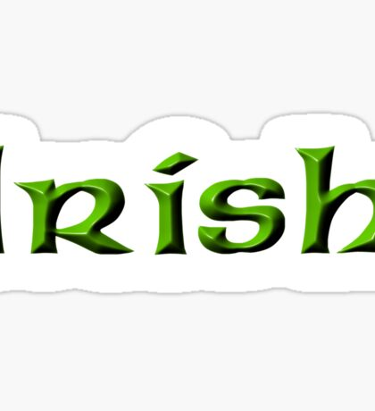 IRISH, Ireland, Eire, Emerald Isle, St Patricks Day, On White Sticker