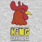 King Rooster: funny hand-drawn Rooster King with unlimited appeal (and power) t-shirt by DiabolickalPLAN