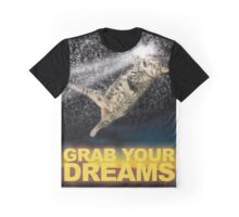 Grab Your Dreams! Graphic T-Shirt