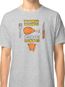 Winner Winner Chicken Dinner: Loud and Proud Rotisserie Chicken Windfall Classic T-Shirt