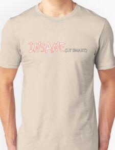 INSANE(LY SMART) Unisex T-Shirt