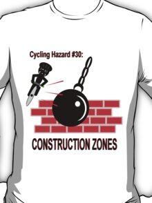 Cycling Hazard - Construction Zones T-Shirt