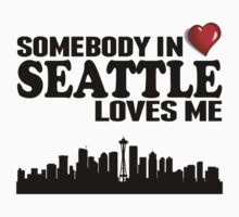 Somebody In Seattle Loves Me Baby Tee