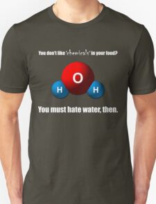 You don't like 'chemicals' in your food? T-Shirt