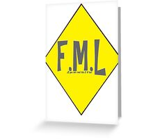 FML  Greeting Card