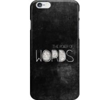 the power of words iPhone Case/Skin