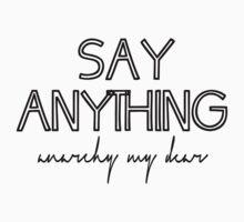 Say Anything: Anarchy, My Dear by rolypolynicoley