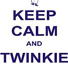 Keep Calm And Twinkie On  by BUB THE ZOMBIE