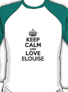 Keep Calm and Love ELOUISE T-Shirt