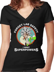 Forget Lab Safety, I Want Superpowers. Science Lab Humor. Women's Fitted V-Neck T-Shirt