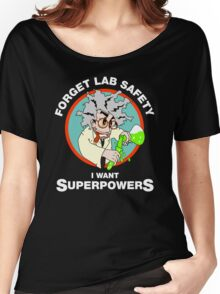 Forget Lab Safety, I Want Superpowers. Science Lab Humor. Women's Relaxed Fit T-Shirt