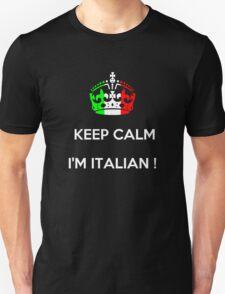 KEEP CALM...I'M ITALIAN ! Unisex T-Shirt