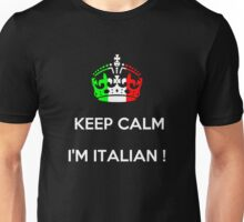 KEEP CALM...I'M ITALIAN ! Unisex T-Shirt