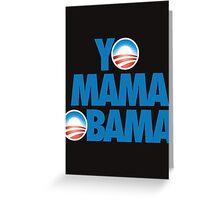 YO MAMA OBAMA Greeting Card