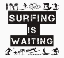 Surfing Is Waiting Kids Clothes