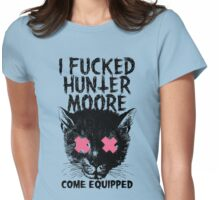 I Fucked Hunter Moore  Womens Fitted T-Shirt