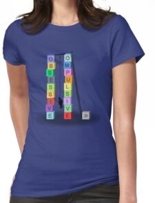 Obsessive Womens Fitted T-Shirt