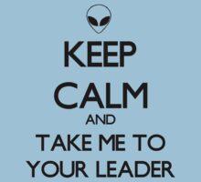 Keep Calm And Take Me To Your Leader Kids Tee