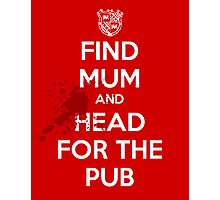 Find Mom And Head For The Pub Photographic Print