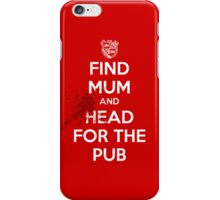 Find Mom And Head For The Pub iPhone Case/Skin