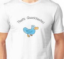 That's Quacktastic Unisex T-Shirt