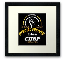 IT TAKES A SPECIAL PERSON TO BE A CHEF Framed Print