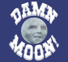 damn moon! T-Shirt