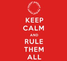 Keep calm and rule them all by SoulOfEmma