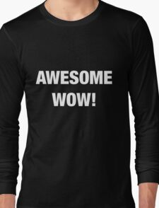Awesome Wow - White Long Sleeve T-Shirt