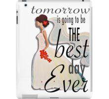 Best Day Ever Bride iPad Case/Skin