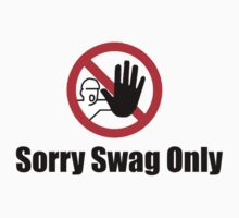 Sorry Swag only Kids Clothes