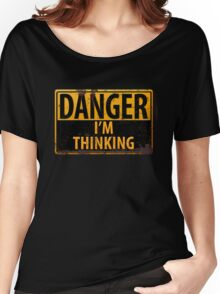 """Funny, """"DANGER, I'm Thinking"""" Rusty Metal Sign - Yellow Black Rust Women's Relaxed Fit T-Shirt"""