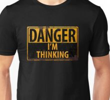 "Funny, ""DANGER, I'm Thinking"" Rusty Metal Sign - Yellow Black Rust Unisex T-Shirt"