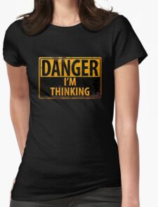 "Funny, ""DANGER, I'm Thinking"" Rusty Metal Sign - Yellow Black Rust Womens Fitted T-Shirt"