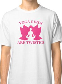Yoga Girls Are Twisted Classic T-Shirt