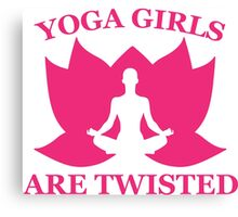 Yoga Girls Are Twisted Canvas Print