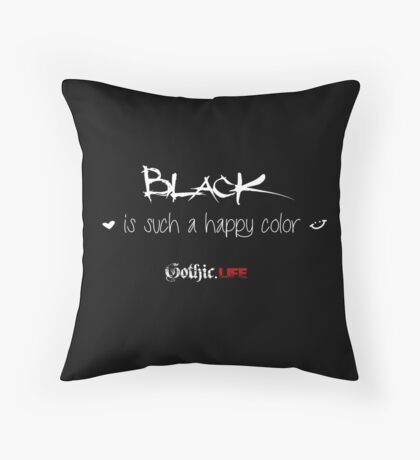 Black is such a happy color! Throw Pillow
