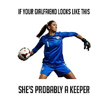 Hope Solo - She's Probably a Keeper Photographic Print